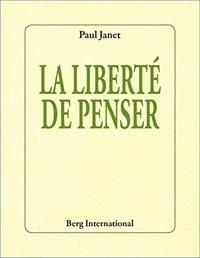 Paul Janet - La liberté de penser.