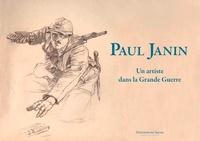Paul Janin- Un artiste dans la Grande Guerre - Paul Janin |