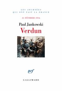Paul Jankowski - Verdun, 21 février 1916.