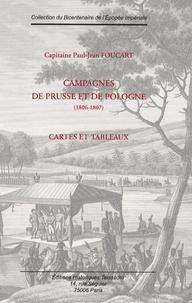 Paul-Jean Foucart - Campagnes de Prusse et de Pologne (1806-1807) - Cartes et tableaux.