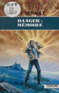 Paul-Jean Hérault - Danger - Mémoire.