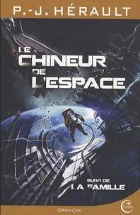 Paul-Jean Hérault - Le chineur de l'espace - Suivi de La famille.