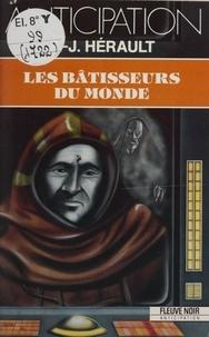 Paul-Jean Hérault - Les Bâtisseurs du monde.
