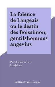 Paul-Jean Souriau et R. Ajalbert - La faïence de Langeais ou le destin des Boissimon, gentilshommes angevins.