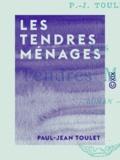 Paul-Jean Toulet - Les Tendres Ménages - Roman.