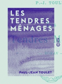 Paul-Jean Toulet - Les Tendres Ménages - Roman.