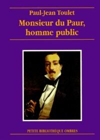 Paul-Jean Toulet - Monsieur du Paur, homme public.
