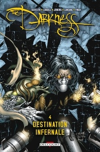 Paul Jenkins et Marc Silvestri - The Darkness Tome 4 : Destination infernale.