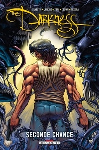 Paul Jenkins et Marc Silvestri - The Darkness Tome 5 : Seconde chance.