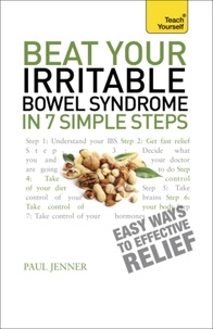 Paul Jenner - Beat Your Irritable Bowel Syndrome in 7 Simple Steps: Teach Yourself.