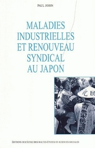 Paul Jobin - Maladies industrielles et renouveau syndical au Japon.