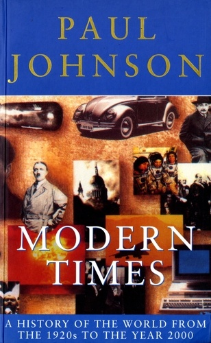 Modern Times. A History of the World From the 1920s to the Year 2000
