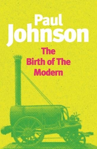 The Birth Of The Modern. World Society 1815-1830