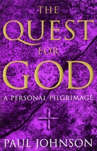 Paul Johnson - The Quest For God.