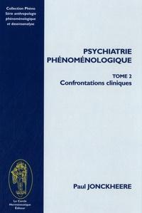 Paul Jonckheere - Psychiatrie phénoménologique - Tome 2 : Concepts cliniques.