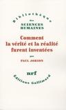 Paul Jorion - Comment la vérité et la réalité furent inventées.