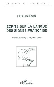 Paul Jouison - Écrits sur la langue des signes française.