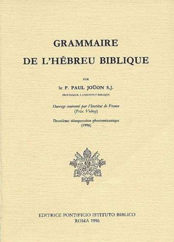 Paul Joüon - Grammaire de l'hébreu biblique.