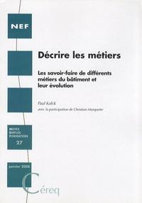 Paul Kalck - Décrire les métiers - Les savoir-faire de différents métiers du bâtiment et leur évolution.
