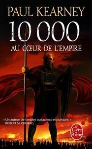 Paul Kearney - 10 000, au coeur de l'empire.