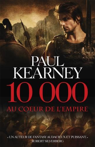 Paul Kearney - 10 000 Au coeur de l'Empire.