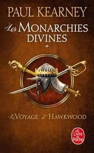 Paul Kearney - Les Monarchies divines Tome 1 : Le voyage d'Hawkwood.