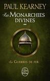 Paul Kearney - Les Monarchies divines Tome 3 : Les guerres de fer.
