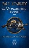 Paul Kearney - Les Monarchies divines Tome 5 : Les Vaisseaux de l'Ouest.