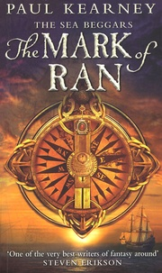 Paul Kearney - The Sea Beggars Tome 1 : The Mark of Ran.