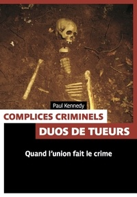 Paul Kennedy - Complices criminels.