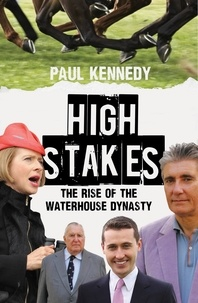Paul Kennedy - High Stakes - The rise of the Waterhouse dynasty.