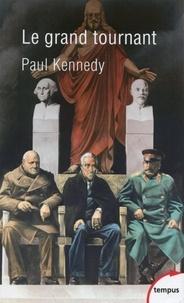 Paul Kennedy - Le grand tournant - Pourquoi les Alliés ont gagné la guerre (1943-1945).
