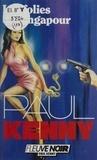 Paul Kenny - Les Folies de Singapour.