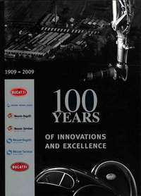 Paul Kestler - Bugatti 100 years of innovations and excellence.