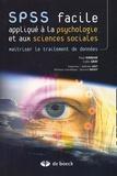 Paul Kinnear et Colin Gray - SPSS facile appliqué à la psychologie et aux sciences sociales - Maîtriser le traitement de données.