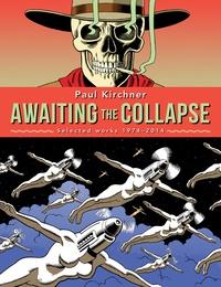 Paul Kirchner - Awaiting the collapse.