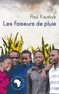 Paul Kisakye - Les faiseurs de pluie.