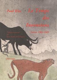 Paul Klee - Le Temps des Inventions - Lettres 1903-1905.