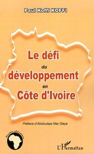 Paul Koffi Koffi - Le défi du développement en Côte d'Ivoire.