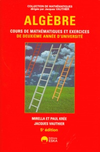 Paul Krée et Jacques Vauthier - Algèbre - Cours de mathématiques et exercices de deuxième année d'université.