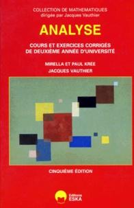 Paul Krée et Jacques Vauthier - Analyse - Cours et exercices corrigés de deuxième année d'université, 5ème édition.