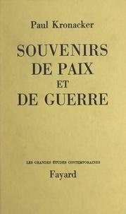 Paul Kronacker - Souvenirs de paix et de guerre.