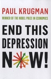 Paul Krugman - End This Depression Now !.