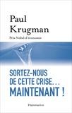 Paul Krugman - Sortez-nous de cette crise...maintenant !.