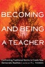Paul l. Thomas - Becoming and Being a Teacher - Confronting Traditional Norms to Create New Democratic Realities.