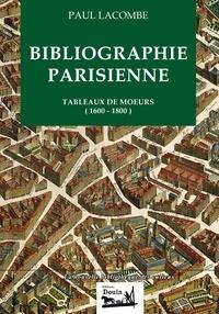 Paul Lacombe - Bibliographie parisienne - Tableaux de moeurs (1600-1800).
