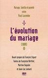 Paul Lacombe - L'évolution du mariage (1889) - Tome 1, Famille, mariage et parenté selon Paul Lacombe.