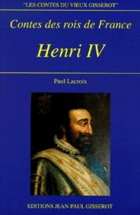 Paul Lacroix - Contes des rois de France - Henri IV.