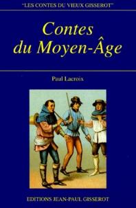 Paul Lacroix - Contes du Moyen-âge.