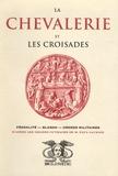 Paul Lacroix - La Chevalerie et les Croisades - Féodalité -Blasons - Ordres militaires.